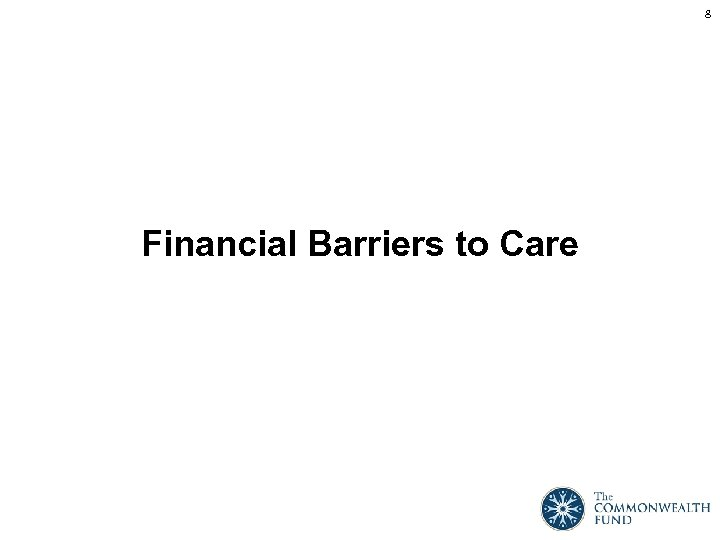 8 Financial Barriers to Care