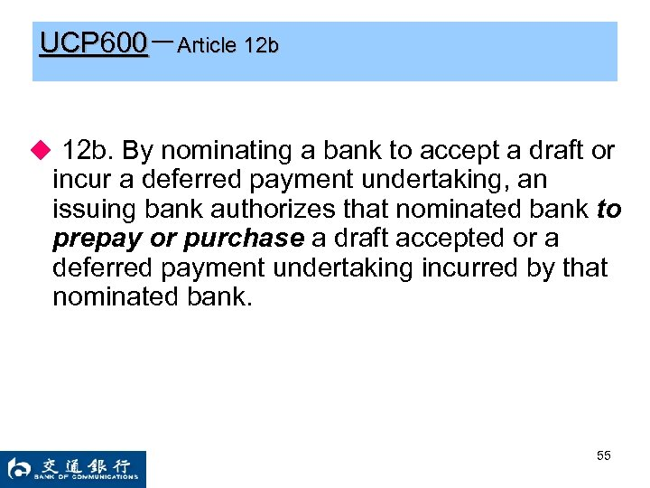 UCP 600-Article 12 b ◆ 12 b. By nominating a bank to accept a