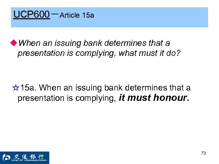 UCP 600-Article 15 a ◆When an issuing bank determines that a presentation is complying,
