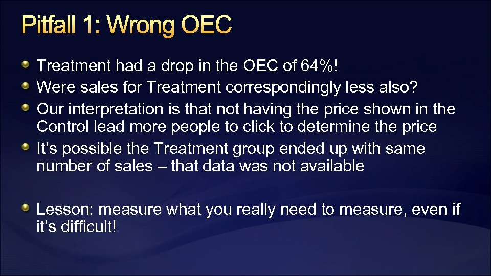 Pitfall 1: Wrong OEC Treatment had a drop in the OEC of 64%! Were