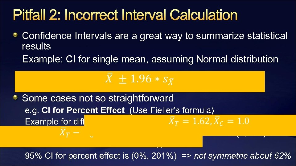Pitfall 2: Incorrect Interval Calculation Confidence Intervals are a great way to summarize statistical