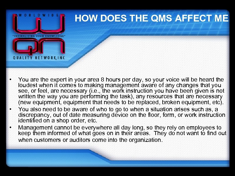 HOW DOES THE QMS AFFECT ME • • • You are the expert in