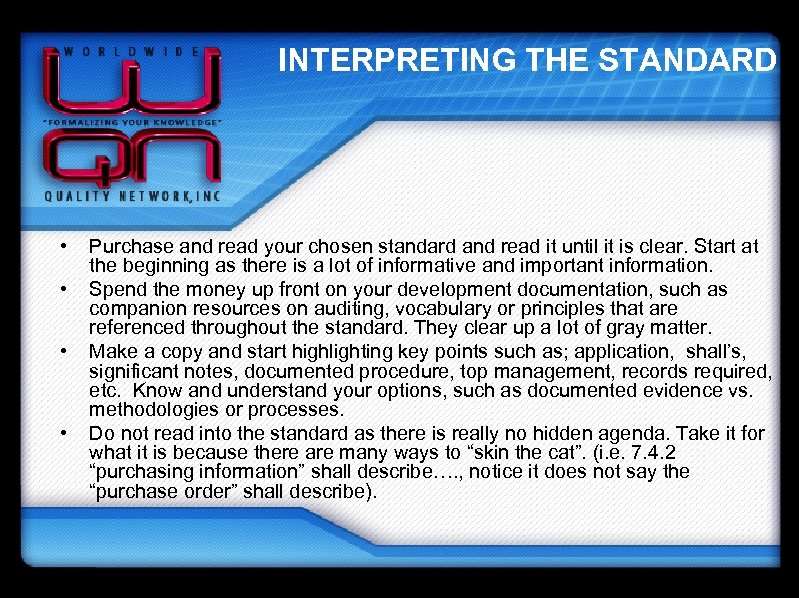 INTERPRETING THE STANDARD • • Purchase and read your chosen standard and read it