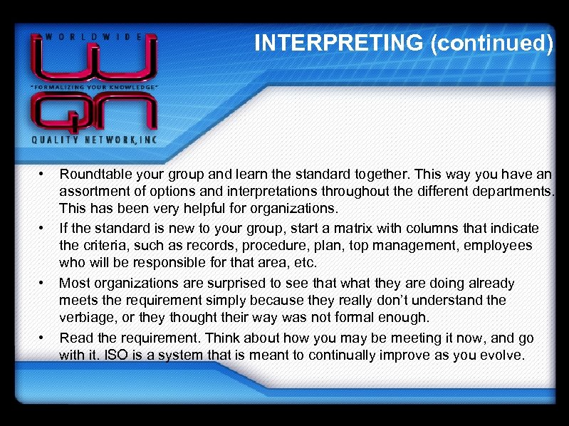 INTERPRETING (continued) • • Roundtable your group and learn the standard together. This way