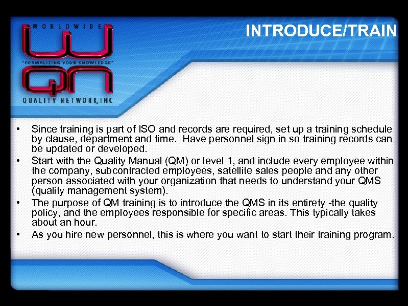 INTRODUCE/TRAIN • • Since training is part of ISO and records are required, set