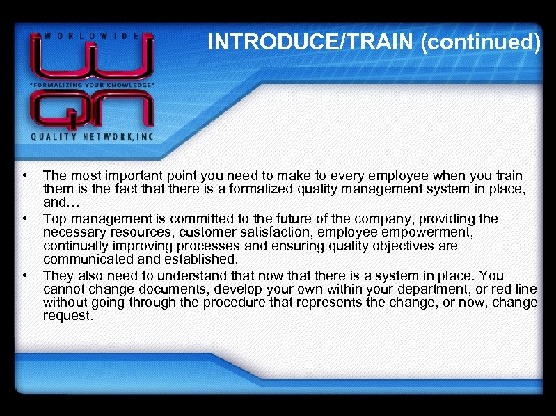 INTRODUCE/TRAIN (continued) • • • The most important point you need to make to