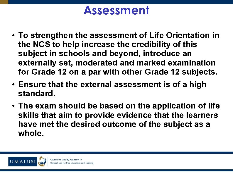 Assessment • To strengthen the assessment of Life Orientation in the NCS to help