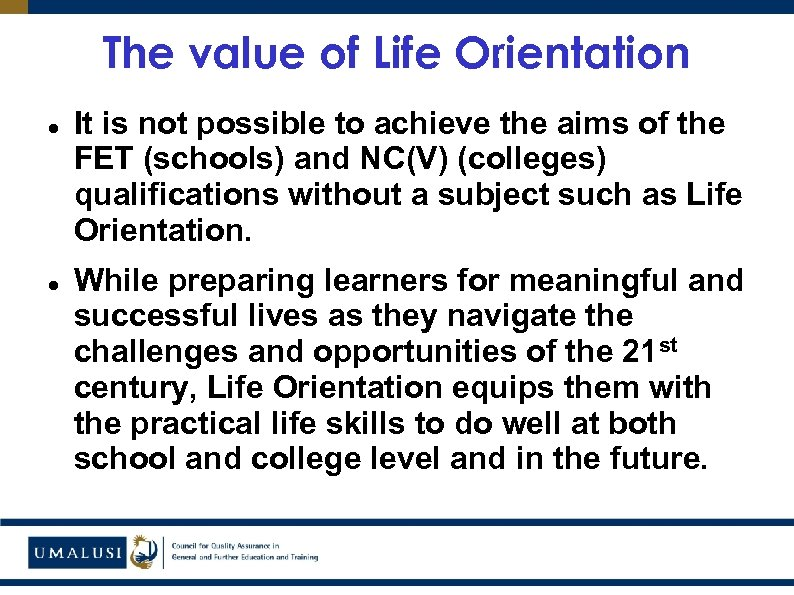 The value of Life Orientation It is not possible to achieve the aims of