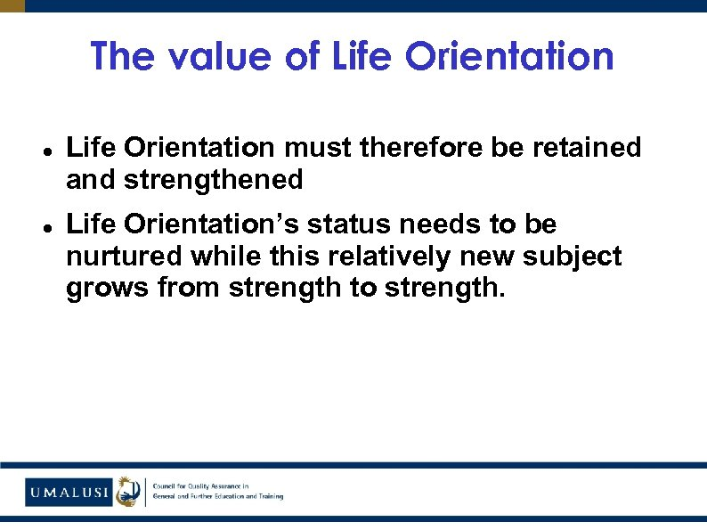 The value of Life Orientation must therefore be retained and strengthened Life Orientation's status