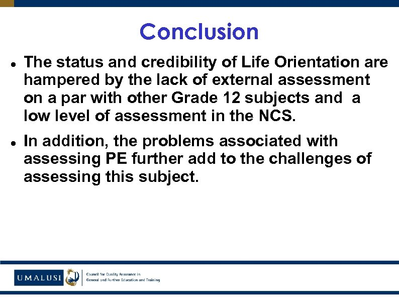 Conclusion The status and credibility of Life Orientation are hampered by the lack of