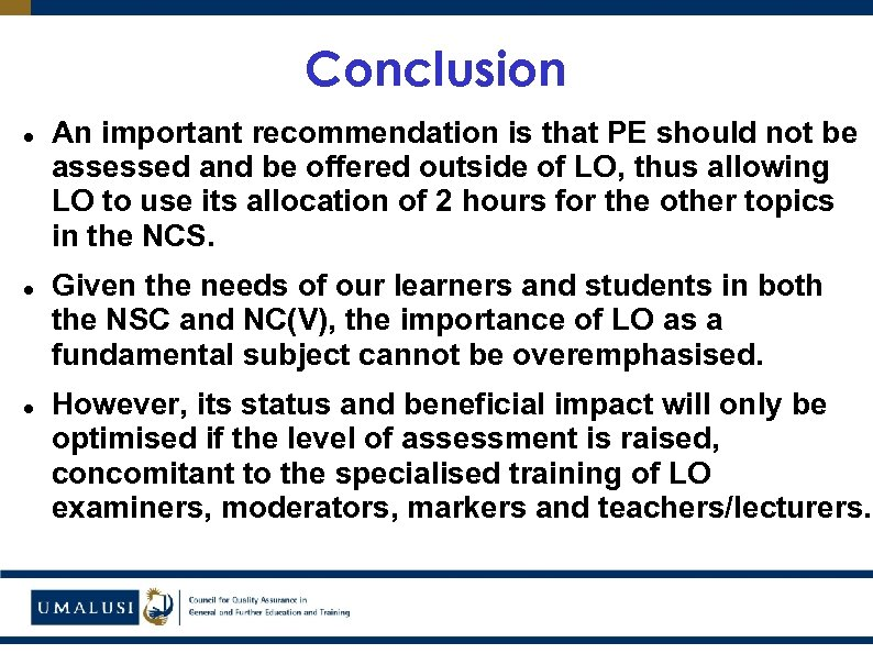 Conclusion An important recommendation is that PE should not be assessed and be offered