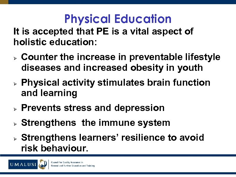 Physical Education It is accepted that PE is a vital aspect of holistic education: