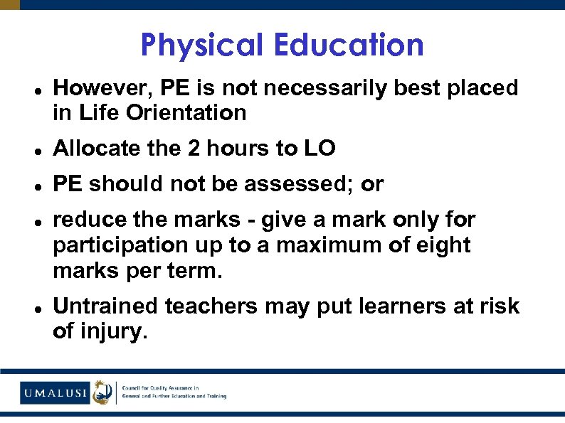 Physical Education However, PE is not necessarily best placed in Life Orientation Allocate the