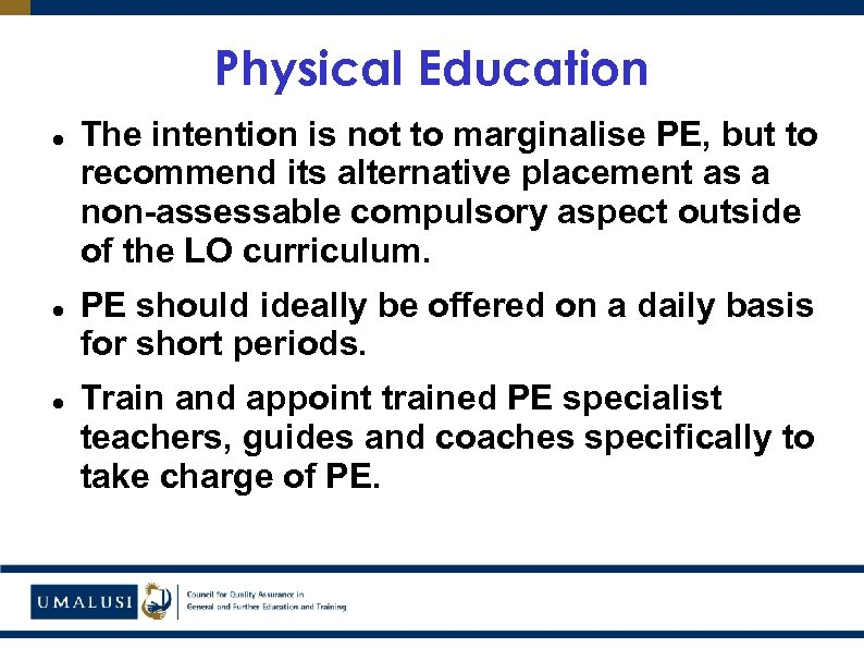 Physical Education The intention is not to marginalise PE, but to recommend its alternative