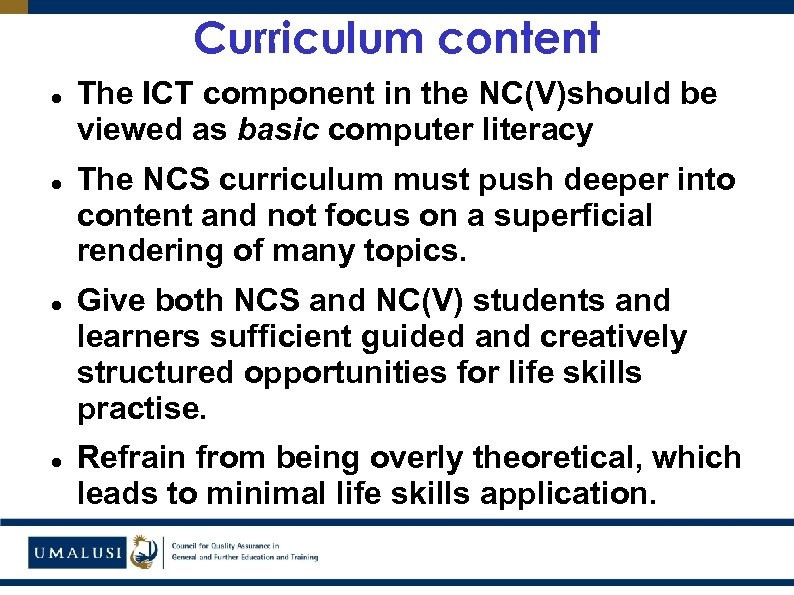 Curriculum content The ICT component in the NC(V)should be viewed as basic computer literacy