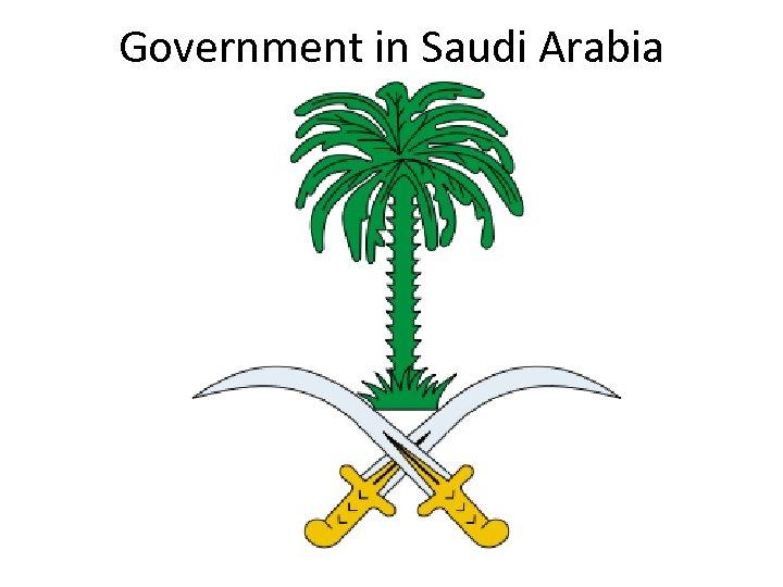 Government in Saudi Arabia