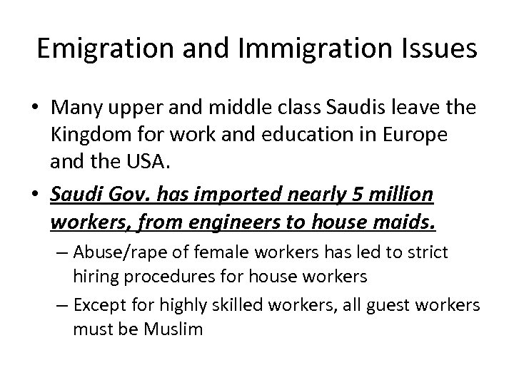Emigration and Immigration Issues • Many upper and middle class Saudis leave the Kingdom