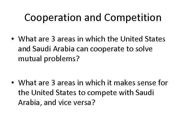 Cooperation and Competition • What are 3 areas in which the United States and