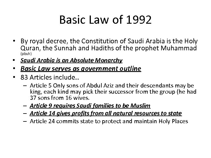 Basic Law of 1992 • By royal decree, the Constitution of Saudi Arabia is