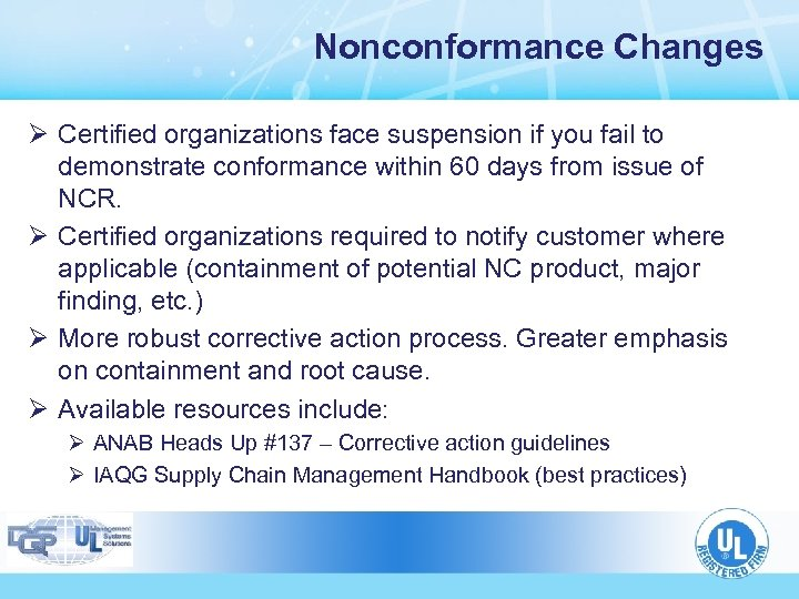 Nonconformance Changes Ø Certified organizations face suspension if you fail to demonstrate conformance within