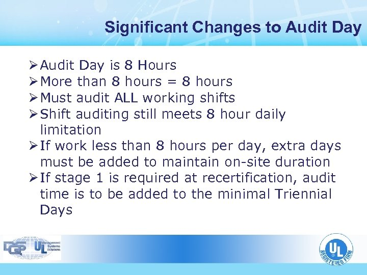 Significant Changes to Audit Day Ø Audit Day is 8 Hours Ø More than