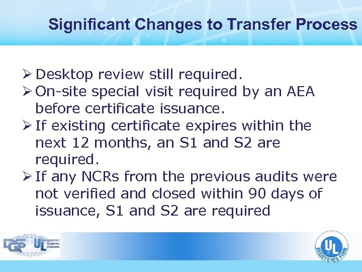 Significant Changes to Transfer Process Ø Desktop review still required. Ø On-site special visit