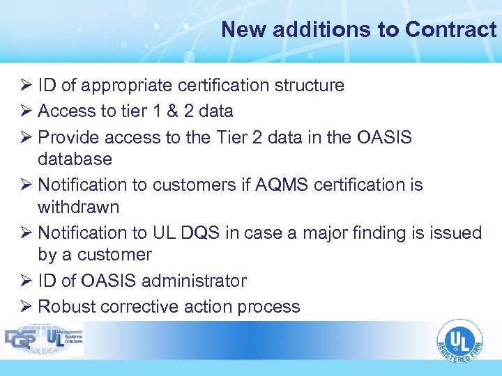 New additions to Contract Ø ID of appropriate certification structure Ø Access to tier