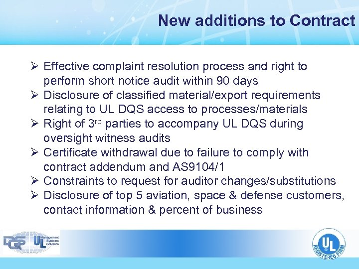 New additions to Contract Ø Effective complaint resolution process and right to perform short