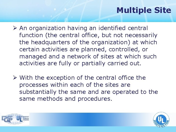Multiple Site Ø An organization having an identified central function (the central office, but