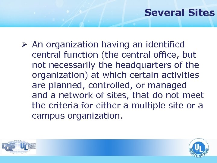 Several Sites Ø An organization having an identified central function (the central office, but