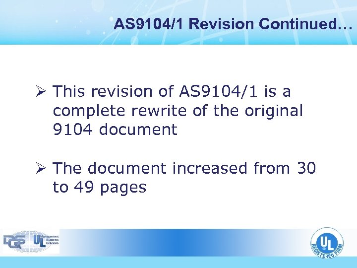 AS 9104/1 Revision Continued… Ø This revision of AS 9104/1 is a complete rewrite
