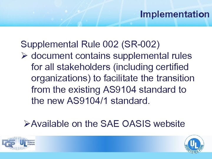 Implementation Supplemental Rule 002 (SR-002) Ø document contains supplemental rules for all stakeholders (including