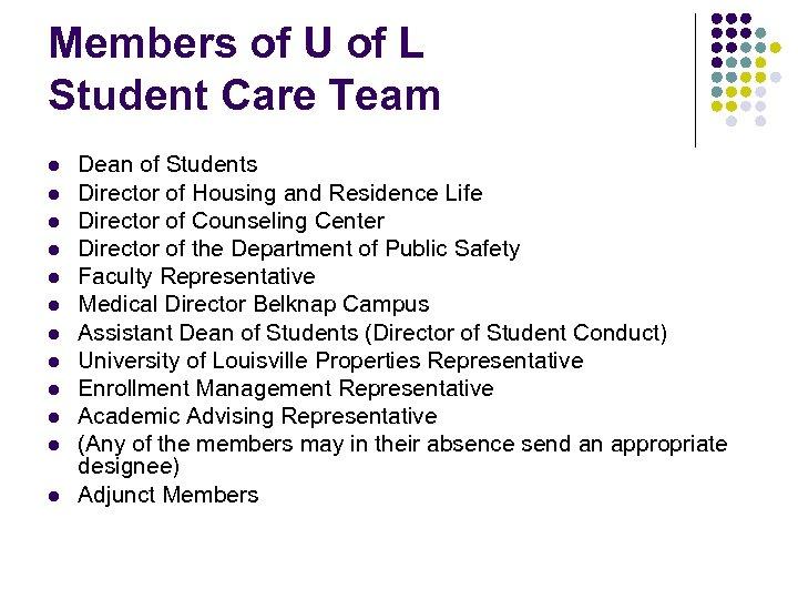 Members of U of L Student Care Team l l l Dean of Students