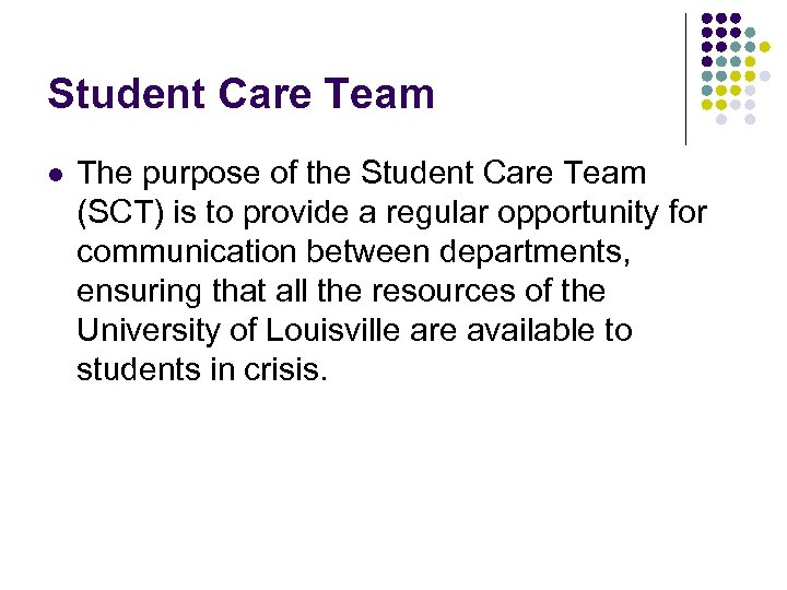 Student Care Team l The purpose of the Student Care Team (SCT) is to
