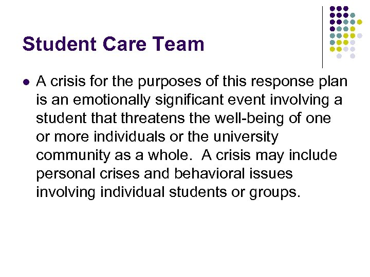 Student Care Team l A crisis for the purposes of this response plan is
