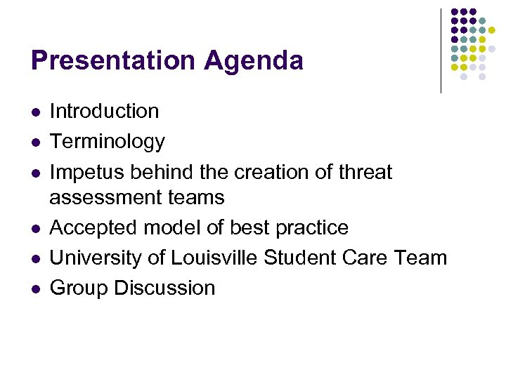 Presentation Agenda l l l Introduction Terminology Impetus behind the creation of threat assessment