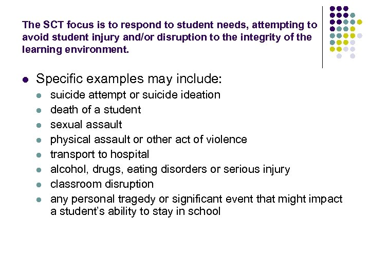 The SCT focus is to respond to student needs, attempting to avoid student injury