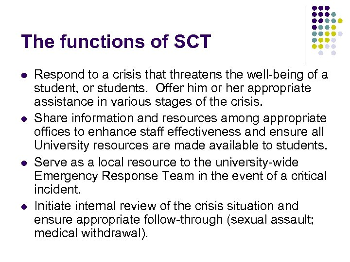 The functions of SCT l l Respond to a crisis that threatens the well-being