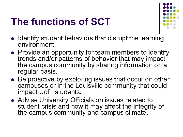 The functions of SCT l l Identify student behaviors that disrupt the learning environment.
