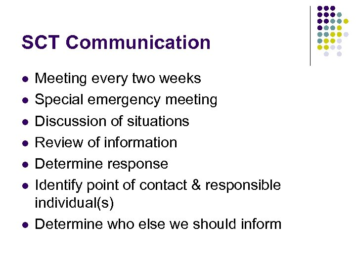SCT Communication l l l l Meeting every two weeks Special emergency meeting Discussion