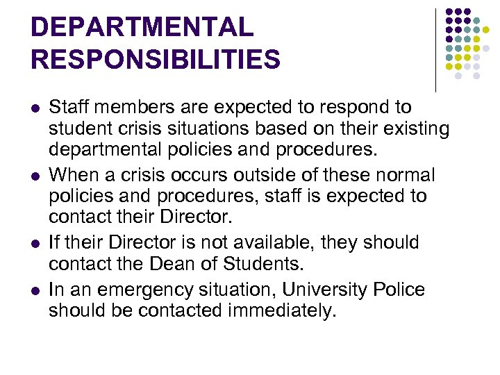 DEPARTMENTAL RESPONSIBILITIES l l Staff members are expected to respond to student crisis situations
