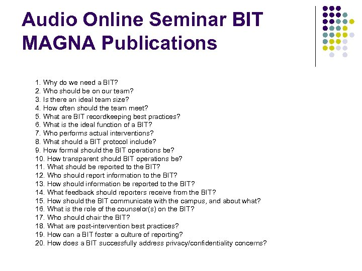 Audio Online Seminar BIT MAGNA Publications 1. Why do we need a BIT? 2.