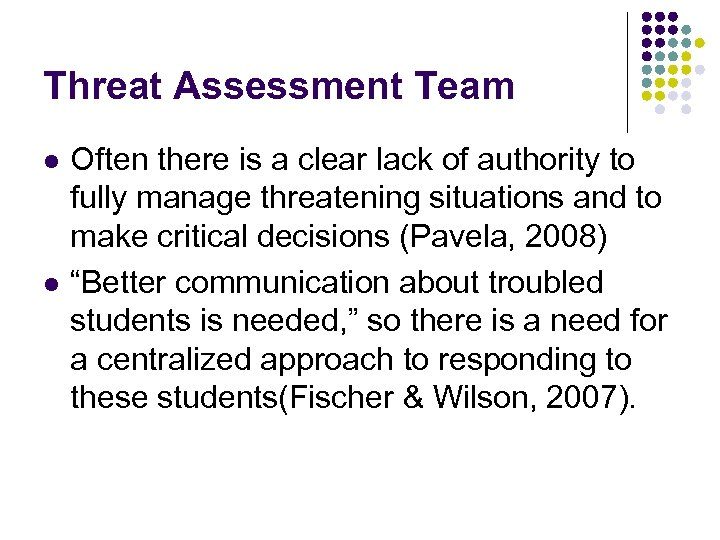 Threat Assessment Team l l Often there is a clear lack of authority to