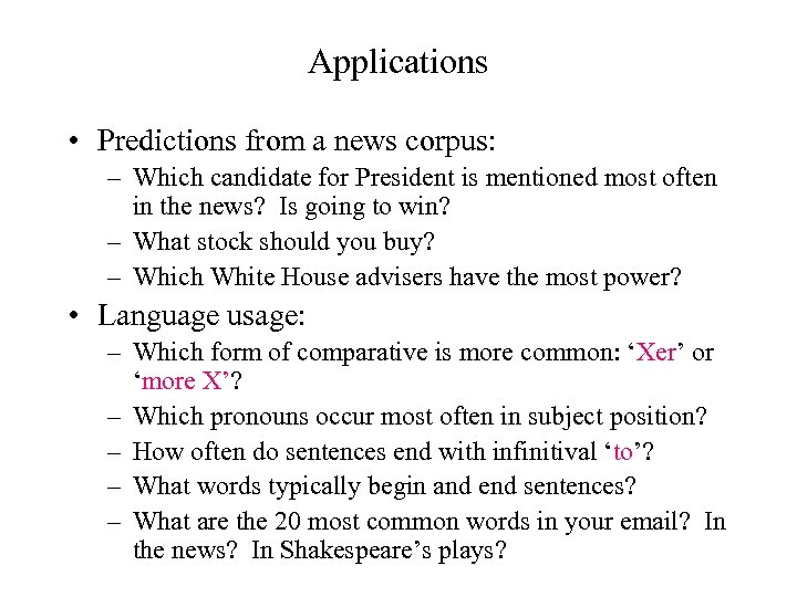 Applications • Predictions from a news corpus: – Which candidate for President is mentioned
