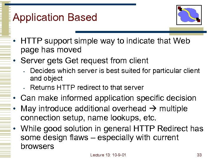 Application Based • HTTP support simple way to indicate that Web page has moved