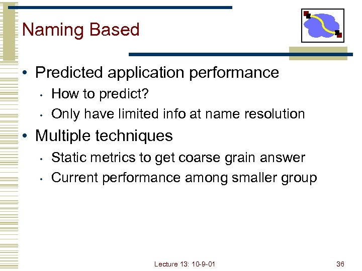 Naming Based • Predicted application performance • • How to predict? Only have limited