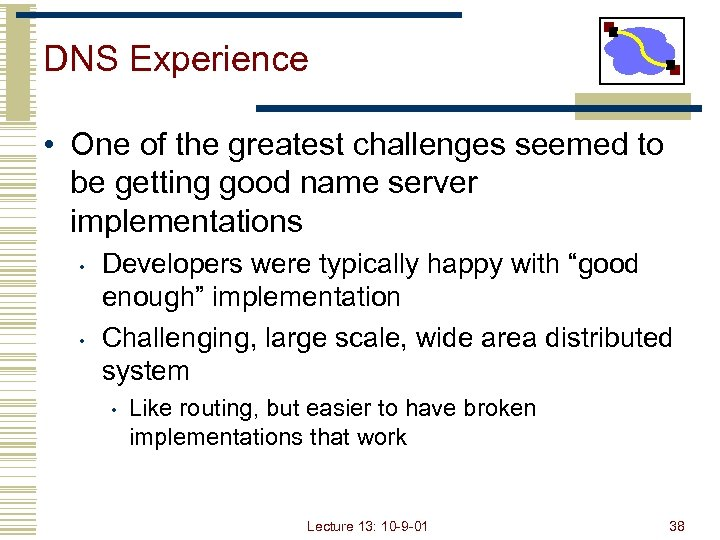 DNS Experience • One of the greatest challenges seemed to be getting good name