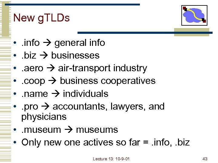New g. TLDs • • • . info general info. biz businesses. aero air-transport