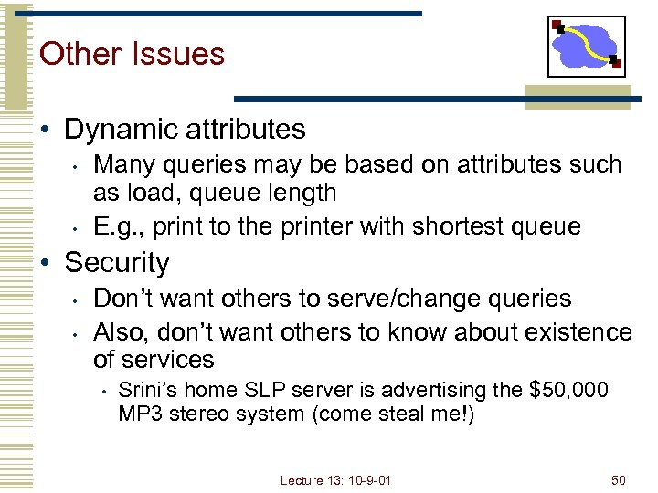 Other Issues • Dynamic attributes • • Many queries may be based on attributes