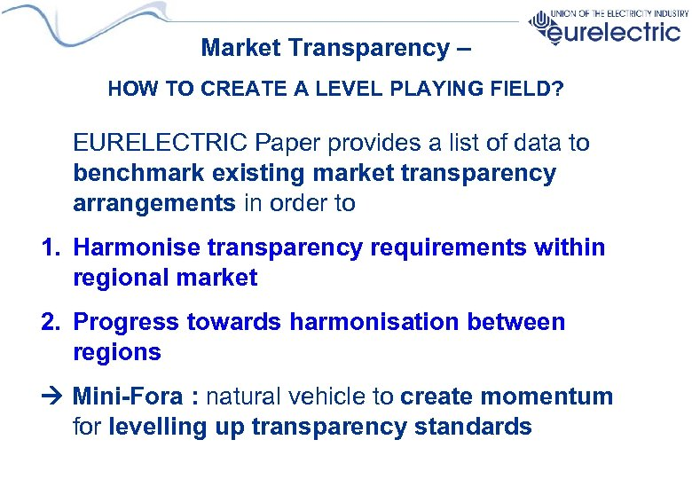 Market Transparency – HOW TO CREATE A LEVEL PLAYING FIELD? EURELECTRIC Paper provides a